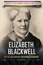 Elizabeth Blackwell: Doctor and Advocate for Women in Medicine (Heroes of the W