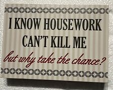 House Work Affirmation Wooden Box Sign