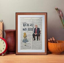 Alice in wonderland Vs Donald Trump - dictionary page art print gift humour