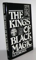 The Kings of Black Magic by I. G. Edmonds 1981 Hardcover Religion & Spirituality
