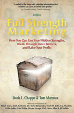 Full Strength Marketing: How You Can Use Your Hidden Strengths, Break Through In