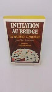 Initiation au bridge : la majeure cinquième, enchères et jeu - Roudinesco J.M.