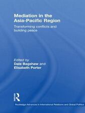 Mediation in the Asia-Pacific Region : Transforming Conflicts and Building...