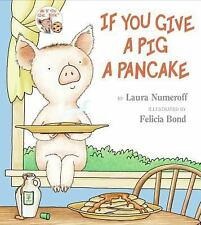 If You Give a Pig a Pancake  (ExLib) by Numeroff, Laura