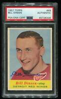 1957 TOPPS BILL DINEEN HOF AUTO SIGNED PSA/DNA AUTH RARE!