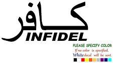 "INFIDEL Military Islam Funny Vinyl Decal Sticker Car Sticker truck Window 12"""