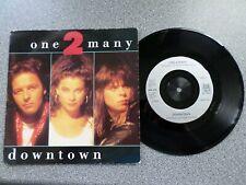 "ONE 2 MANY - DOWNTOWN - 7"" VINYL SINGLE - P/S"