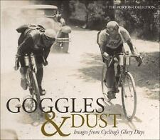 Goggles and Dust : Images from Cycling's Glory Days: By Horton Collection Sta...