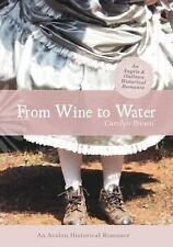From Wine to Water (An Angels & Outlaws Historical Romance) (Avalon Romance)