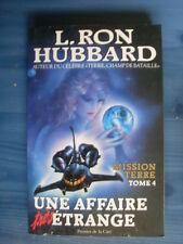L Ron HUBBARD Mission Terre 4 une affaire étrange édition originale de 1989 TBE