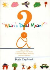 What's Dead Mean? How to Help Children Cope With Death Doris Zagdansk Book KIDS