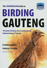 The Chamberlain Guide to Birding Gauteng: 101 Prime Birding Sites in and Around