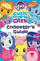 My Little Pony Cutie Mark Crew Collector's Guide (Collector... by Upton, Rachael