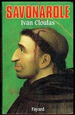 Savonarole, révolution de Dieu, Prédicateur à Florence, Histoire, Ivan Cloulas
