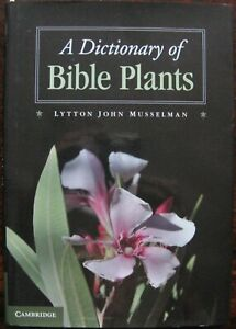 A Dictionary of Bible Plants by Lytton John Musselman (Hardback, 2012)