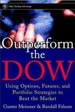 Outperform the Dow: Using Options, Futures, and Portfolio Strategies to Beat the