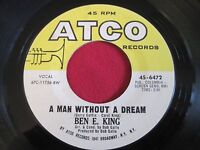 SOUL 45 - BEN E KING - A MAN WITHOUT A DREAM / TEARS TEARS TEARS - ATCO 6472