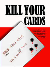 Kill Your Credit Cards - How to fight junk debt buyers credit repair book on CD