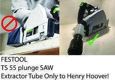 Festool TS 55 Rebq-tuffo vide (Depolverizzatore Adattatore Tubo solo) Henry Hoover!