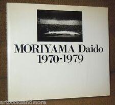 MORIYAMA DAIDO: 1970-1979 by Daido Moriyama RARE HCDJ 1st ED/1st Printing NR