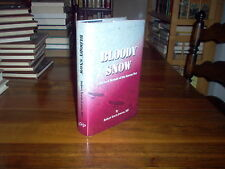 Bloody Snow.  A Doctor's Memoir of the Korean War by Robert Travis (signed)