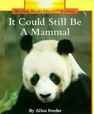 It Could Still Be a Mammal (Rookie Read-About Science)