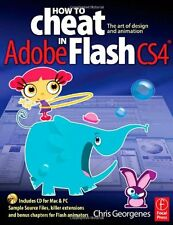How to Cheat in Adobe Flash CS4: The art of design and animation by Chris George