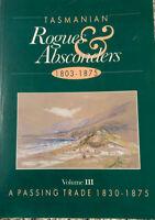 TASMANIAN ROGUES & ABSCONDERS 1803-1875