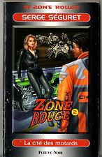ANTICIPATION/SF n°12 ¤ SEGURET ¤ ZONE ROUGE 2/LA CITE DES MOTARDS ¤ fleuve noir