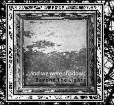 …AND WE WERE SHADOWS Beyond the Lights CD Digipack 2013