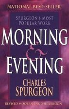 Morning and Evening: By Charles Haddon Spurgeon