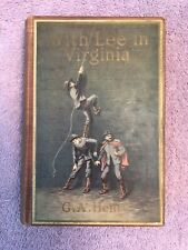 G.A. Henty WITH ROBERT E. LEE IN VIRGINIA - 1st ed. (1918) SCARCE CIVIL WAR