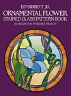Ornamental Flower Stained Glass Pattern Book : 83 Designs for Workable Projec...