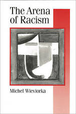The Arena of Racism (Published in association with Theory-ExLibrary