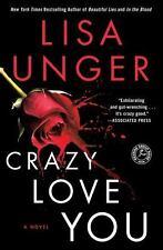 Crazy Love You: A Novel - VeryGood - Unger, Lisa - Paperback