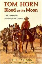 Tom Horn : Blood on the Moon by Chip Carlson (2001, Paperback)