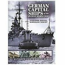 GERMAN CAPITAL SHIPS OFTHE SECOND WORLD WAR THE ULTIMATE PHOTOGRAPH ALBUM