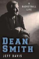 Dean Smith: A Basketball Life by Davis, Jeff
