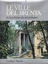 LE VILLE DEL BRENTA da Lizza Fusina alla città di Padova di Clauco B. Tiozzo *
