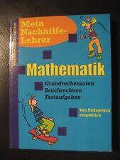 Mein Nachhilfe-Lehrer Mathematik. Grundrechenarten, Bruchrechnen, Textaufgaben.