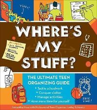 Where's My Stuff?: The Ultimate Teen Organizing Guide-ExLibrary