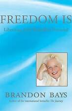 NEW Freedom Is: Liberating Your Boundless Potential by Brandon Bays