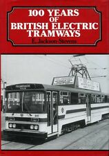 100 Years of British Electric Tramways by E.Jackson- Stevens (hardback)