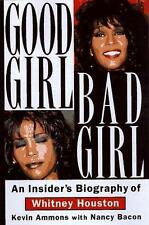 Good Girl, Bad Girl : An Insider's Biography of Whitney Houston by Bacon