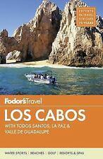 Fodor's Los Cabos: with Todos Santos, La Paz & Valle de Guadalupe (Full-