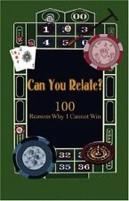 Can You Relate? 100 Reasons Why I Cannot Win