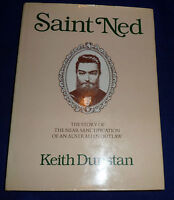 SAINT NED :  The Story of the Near Sanctification of an Australian Outlaw : HB