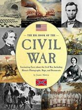 The Big Book of the Civil War: Fascinating Facts about the Civil War,