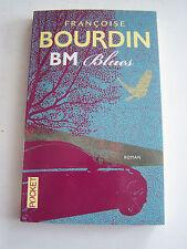ROMAN . BM BLUES DE FRANCOISE BOURDIN . TRES BON ETAT . 150 PAGES .