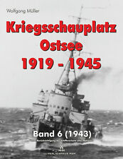 Kriegsschauplatz Ostsee 1919-1945, Band 6 (1943)